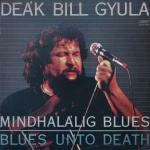1986 lp deak bill gyula mindhalalig blues 00.jpg